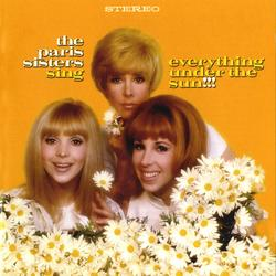 Sing Everything Under The Sun - The Paris Sisters