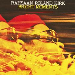Bright Moments - Rahsaan Roland Kirk