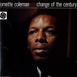 Change Of The Century - Ornette Coleman