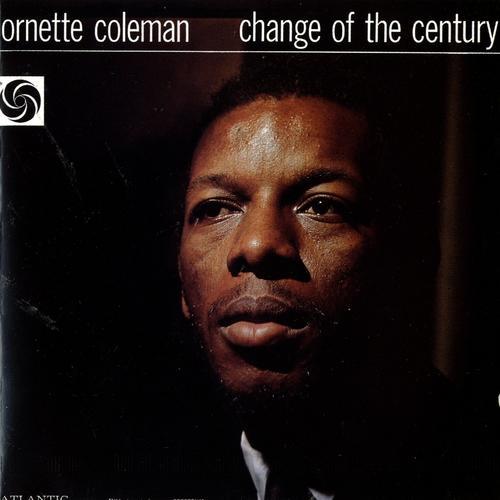 Change Of The Century - Ornette Coleman