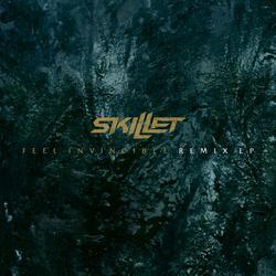 Feel Invincible Remix EP - Skillet