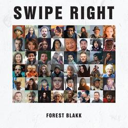 Swipe Right - Forest Blakk