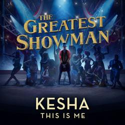 This Is Me (From The Greatest Showman) - Kesha