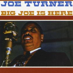 Big Joe Is Here - Joe Turner