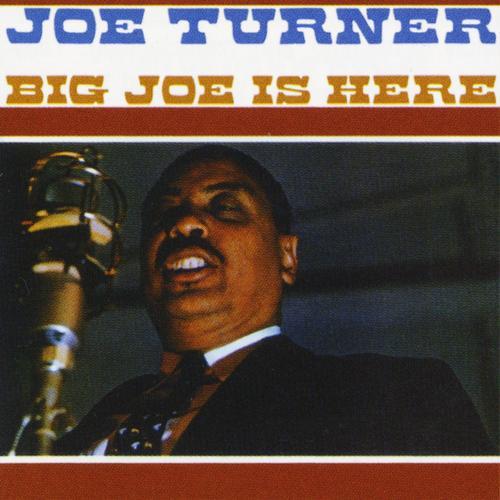 Big Joe Is Here - Joe Turner