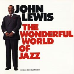 The Wonderful World Of Jazz - John Lewis