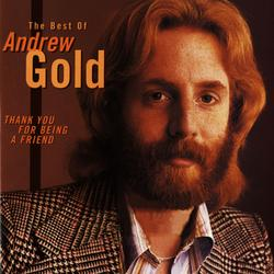 Thank You for Being a Friend: The Best of Andrew Gold - Andrew Gold