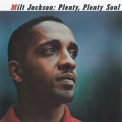 Plenty, Plenty Soul - Milt Jackson
