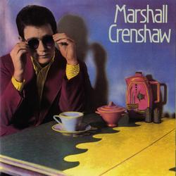 Marshall Crenshaw (Deluxe) - Marshall Crenshaw