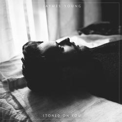 Stoned on You - Jaymes Young