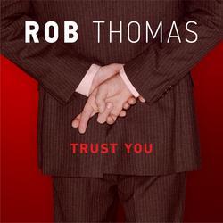 Trust You - Rob Thomas