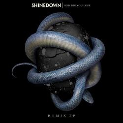 How Did You Love (Remixes) - Shinedown