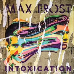 Intoxication - Max Frost