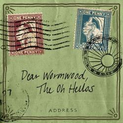 Dear Wormwood - The Oh Hellos