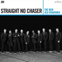 The New Old Fashioned - Straight No Chaser