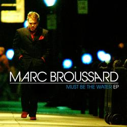 Must Be The Water EP - Marc Broussard