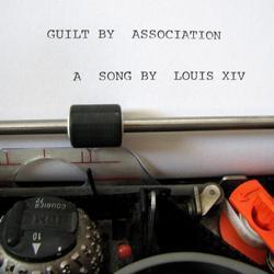 Guilt By Association - Louis XIV