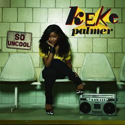 So Uncool - Keke Palmer