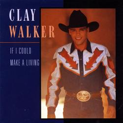 If I Could Make A Living - Clay Walker