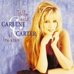 Little Acts Of Treason - Carlene Carter