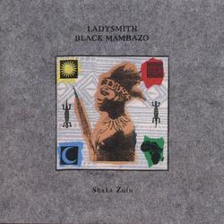 Shaka Zulu - Ladysmith Black Mambazo