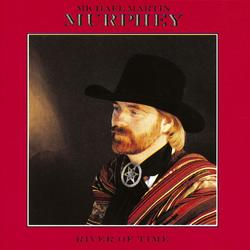 River Of Time - Michael Martin Murphey