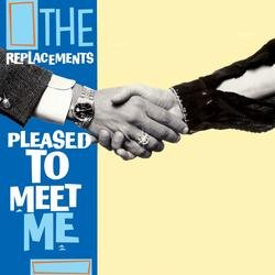 Pleased to Meet Me - The Replacements