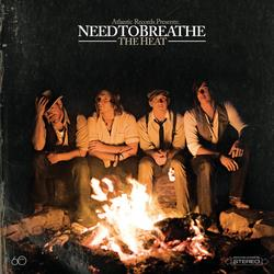 The Heat - NEEDTOBREATHE