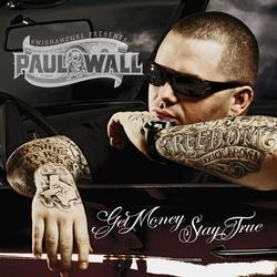 Get Money Stay True - Paul Wall