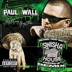 Get Money Stay True [SwishaHouse Chopped Up Remix]  (U.S. Version) - Paul Wall