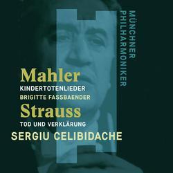 Mahler: Kindertotenlieder - Strauss, Richard: Tod und Verklärung - Sergiu Celibidache