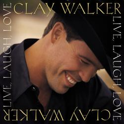 Live, Laugh, Love - Clay Walker
