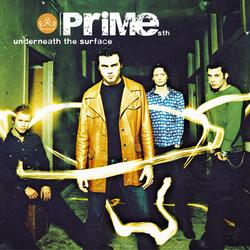 Underneath The Surface - Prime STH