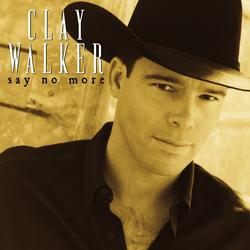Say No More - Clay Walker