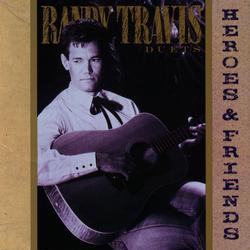 Heroes & Friends - Randy Travis