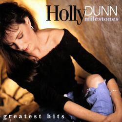 Milestones- Greatest Hits - Holly Dunn