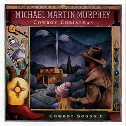 Cowboy Christmas - Michael Martin Murphey