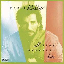 All Time Greatest Hits - Eddie Rabbitt