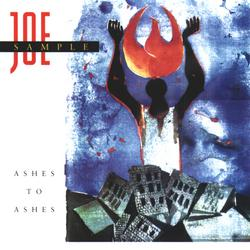 Ashes To Ashes - Joe Sample