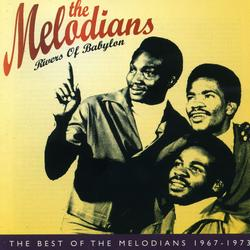 Rivers of Babylon: The Best of The Melodians 1967-1973 - The Melodians