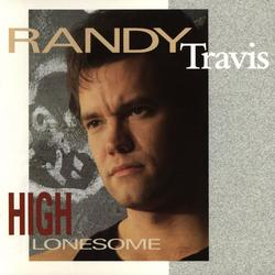 High Lonesome - Randy Travis