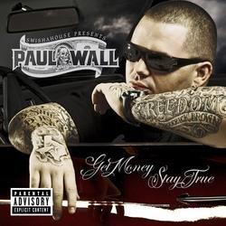 Get Money Stay True  (U.S. Version) - Paul Wall
