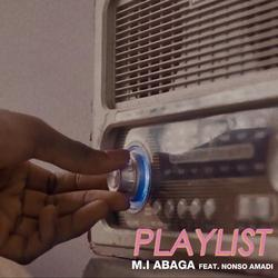 Playlist (feat. Nonso Amadi) - M.I Abaga