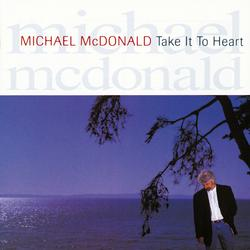 Take It To Heart - Michael McDonald