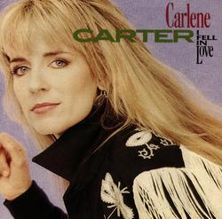 I Fell In Love - Carlene Carter