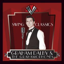 Swing Classics - Graham Dalby & The Grahamophones