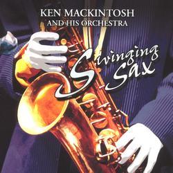 Swinging Sax - Ken MacKintosh His Saxophone & Orchestra