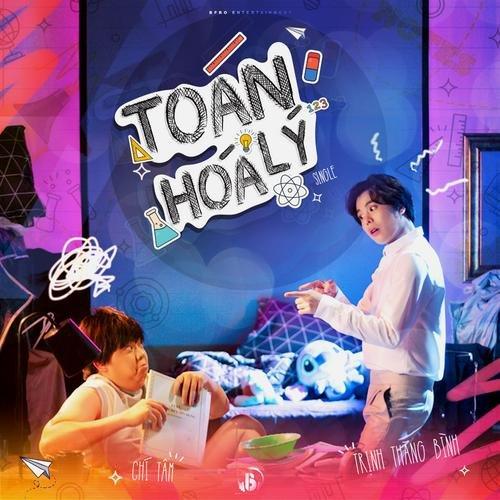 Toán Lý Hóa (Single) - Trịnh Thăng Bình - Chí Tâm