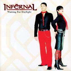 Waiting For Daylight - Infernal