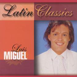 Latin Classics - Luis Miguel